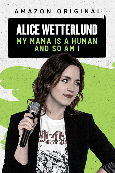 Watch Movie alice-wetterlund-my-mama-is-a-human-and-so-am-i