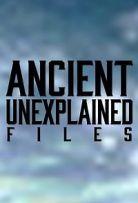 Ancient Unexplained Files - Season 1