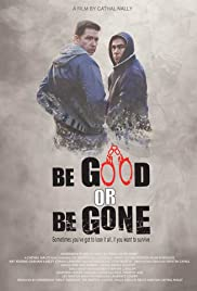Watch Movie be-good-or-be-gone