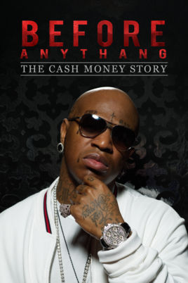 Watch Movie before-anythang-the-cash-money-story