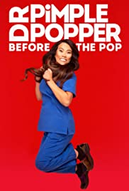 Watch Movie dr-pimple-popper-before-the-pop-season-1