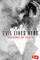 Evil Lives Here: Shadows of Death - Season 1