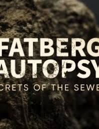 Watch Movie fatberg-autopsy-secrets-of-the-sewers