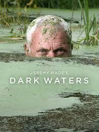 Watch Movie jeremy-wade-s-dark-waters-season-1