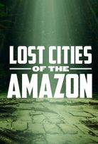Watch Movie lost-cities-of-the-amazon-season-1