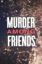 Watch Movie murder-among-friends-season-1