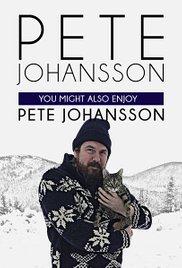 Watch Movie pete-johansson-you-might-also-enjoy-pete-johansson
