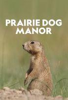 Prairie Dog Manor – Season 1