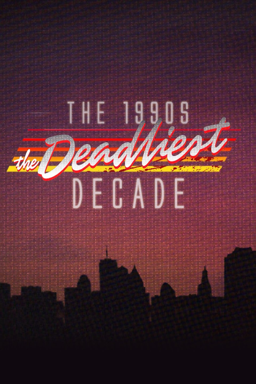 Watch Movie the-1990s-the-deadliest-decade-season-1
