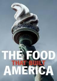 The Food That Built America - Season 1