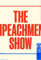 Watch Movie the-impeachment-show-season-1