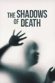 Watch Movie the-shadows-of-death-season-1