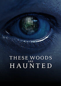 These Woods Are Haunted – Season 3