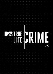 True Life Crime UK – Season 1