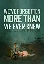 We've Forgotten More Than We Ever Knew