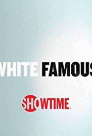 White Famous - Season 01
